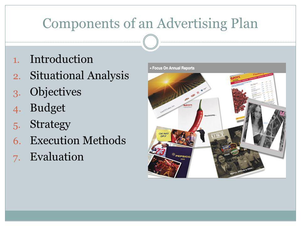 Strategy Identifies how the advertising plan objectives will be accomplished.