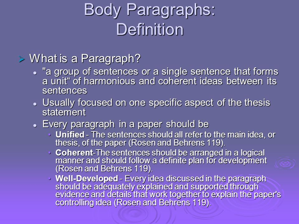 Body Paragraphs: Definition What is a Paragraph? What is a Paragraph?