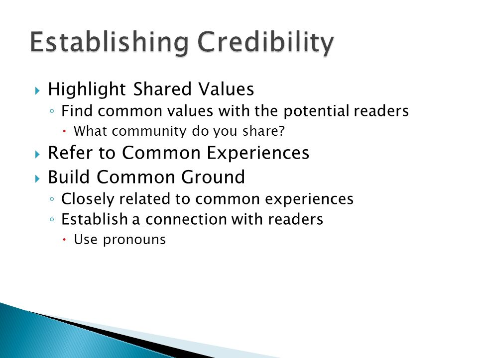 Highlight Shared Values Find common values with the potential readers What community do you share? Refer to Common Experiences Build Common Ground Clo