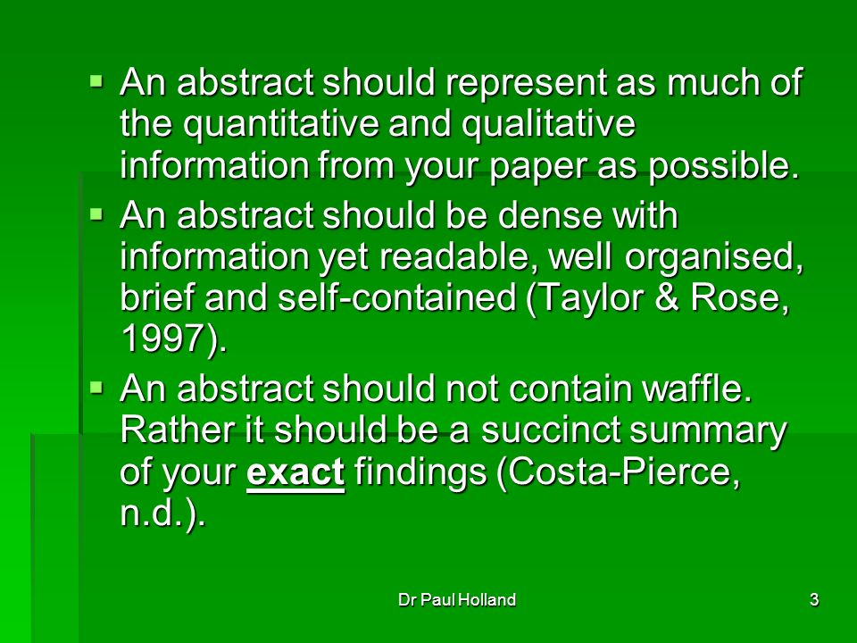4 Contents of an Abstract An abstract should be approximately 100-250 words and include the following: An abstract should be approximately 100-250 words and include the following: 1)Purpose – introduce the topic and explain why you did the research.