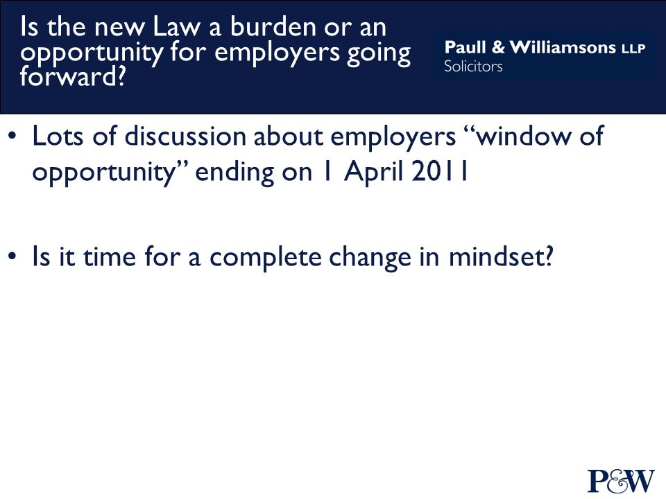 Is the new Law a burden or an opportunity for employers going forward.