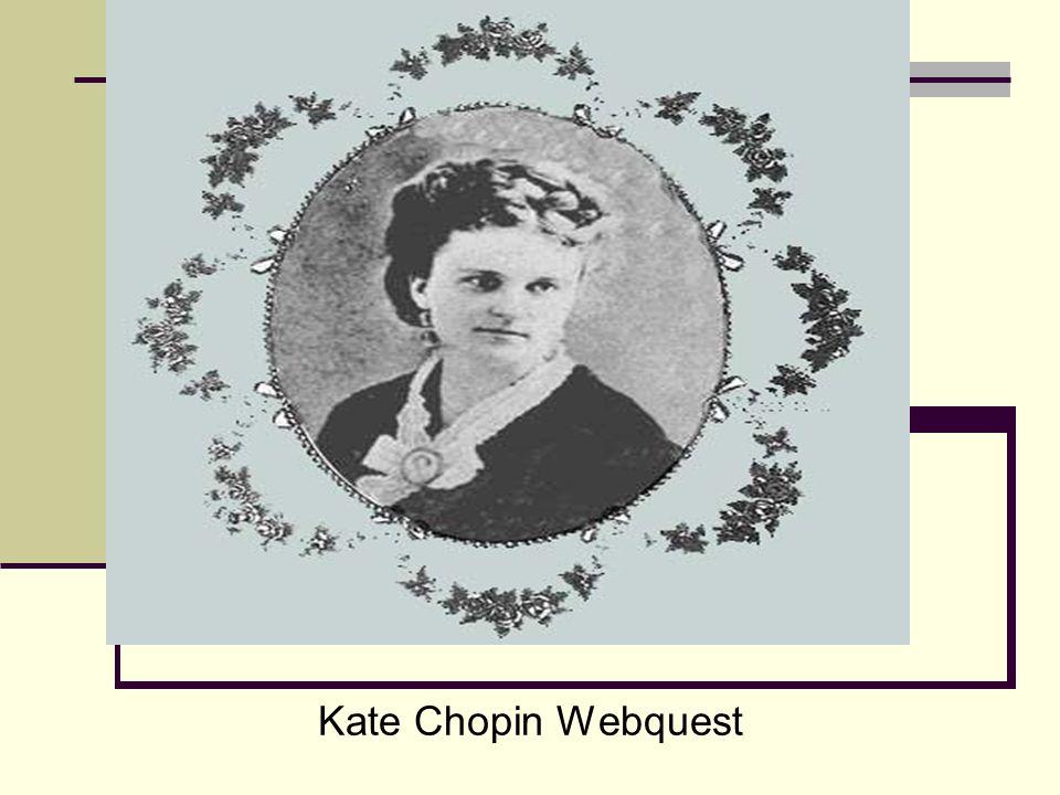 Kate Chopin Webquest