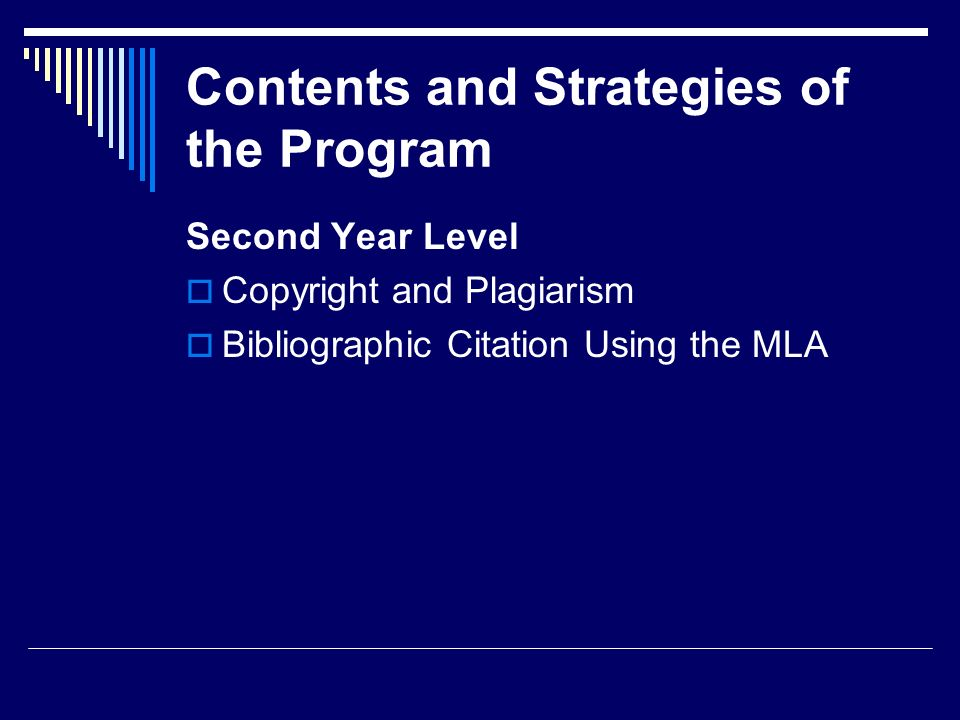 Contents and Strategies of the Program Second Year Level Copyright and Plagiarism Bibliographic Citation Using the MLA