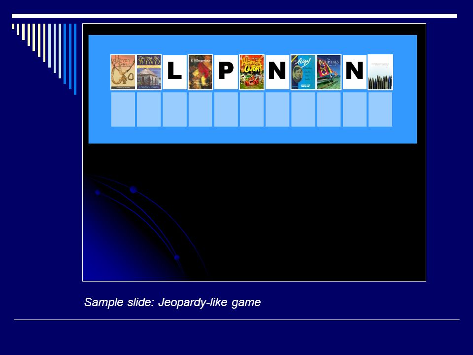 Sample slide: Jeopardy-like game