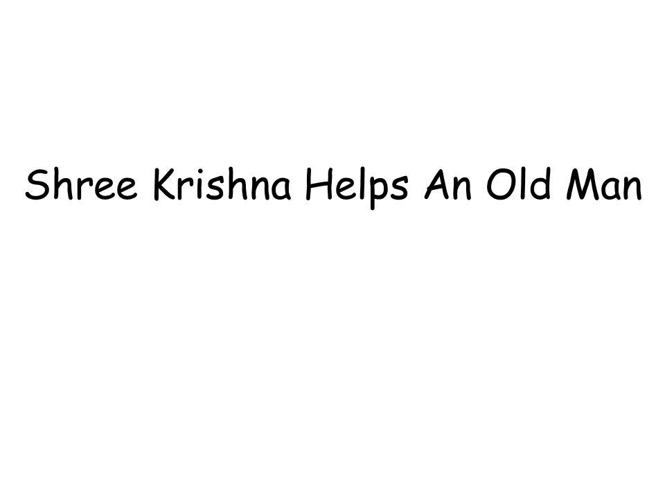 Shree Krishna Helps An Old Man