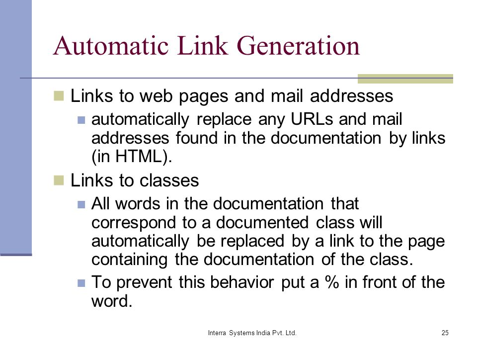 Interra Systems India Pvt. Ltd.25 Automatic Link Generation Links to web pages and mail addresses automatically replace any URLs and mail addresses fo