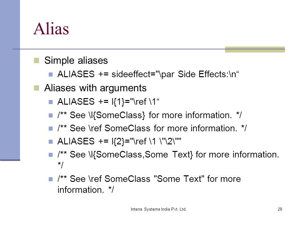 Interra Systems India Pvt. Ltd.28 Alias Simple aliases ALIASES += sideeffect=