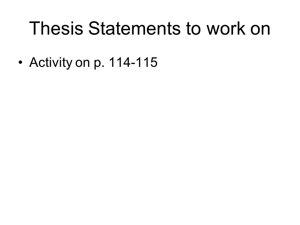 Thesis Statements to work on Activity on p. 114-115