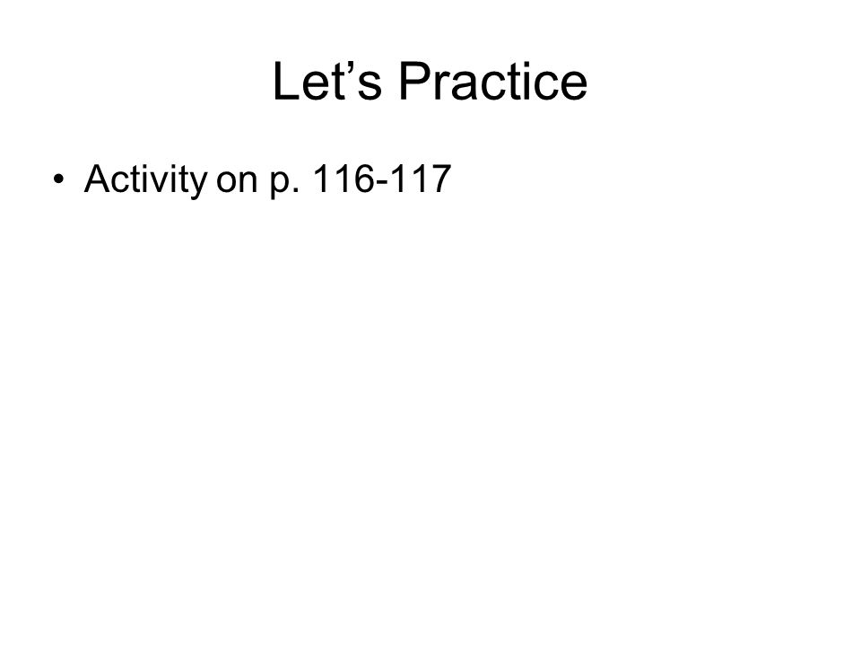 Lets Practice Activity on p. 116-117