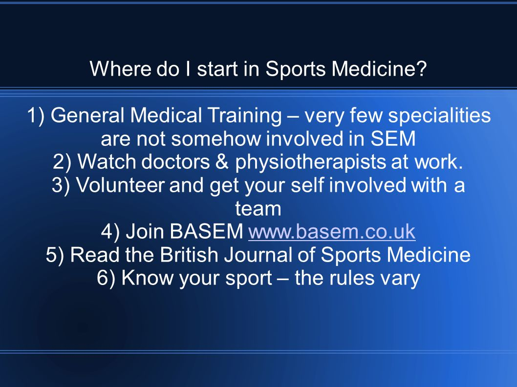 Where do I start in Sports Medicine.