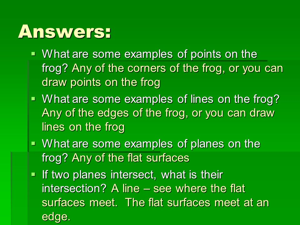 Answers: What are some examples of points on the frog? Any of the corners of the frog, or you can draw points on the frog What are some examples of po
