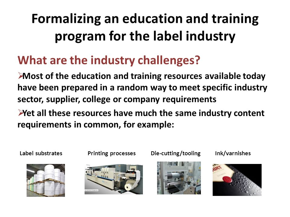 Formalizing an education and training program for the label industry How will the scheme be marketed and promoted.