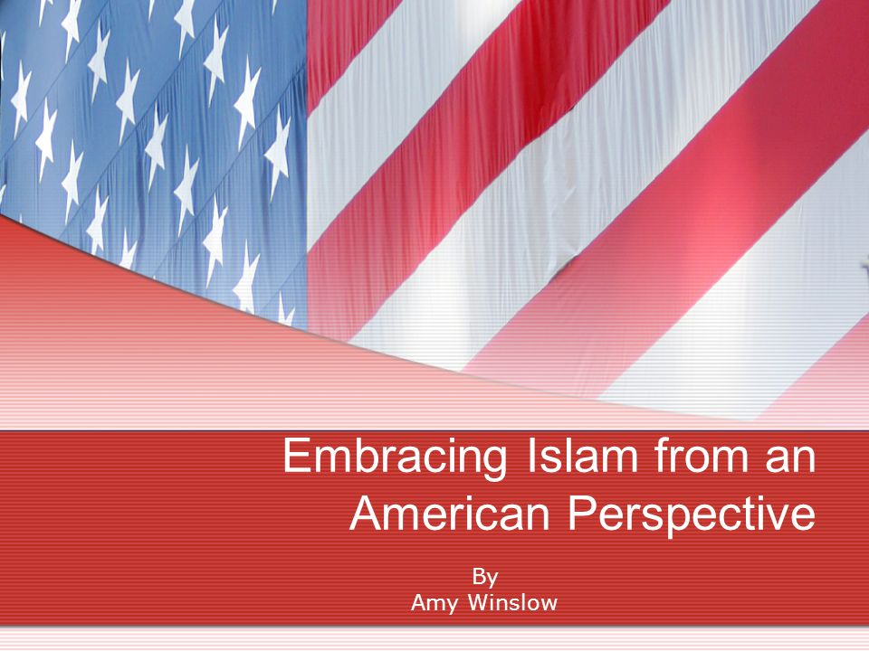 Embracing Islam from an American Perspective By Amy Winslow