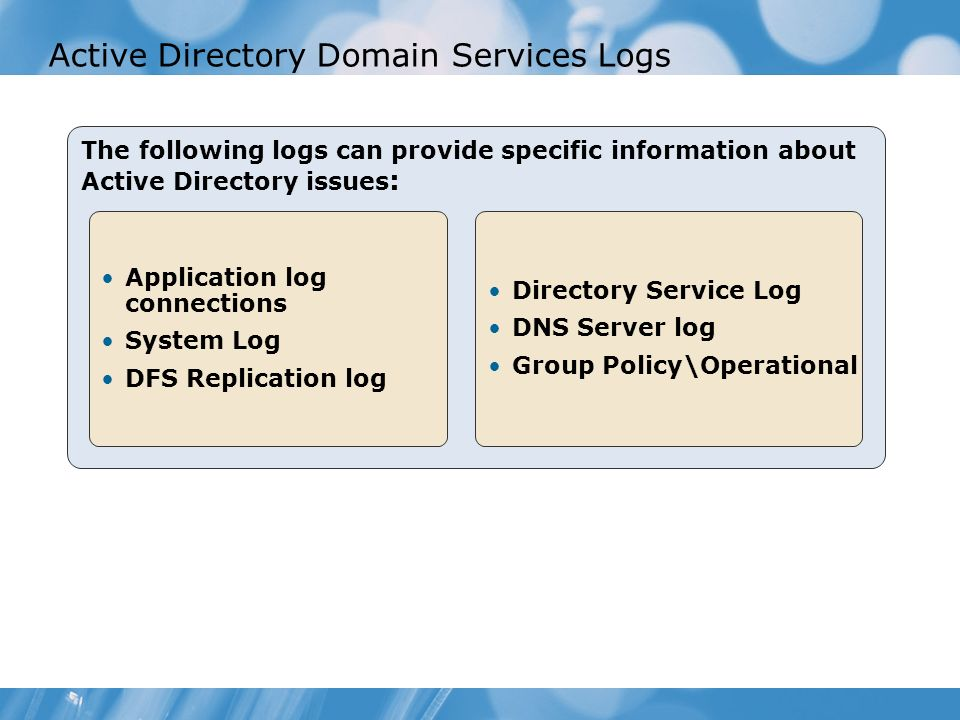Demonstration: Monitoring AD DS In this demonstration, you will see how to set up monitoring of Active Directory