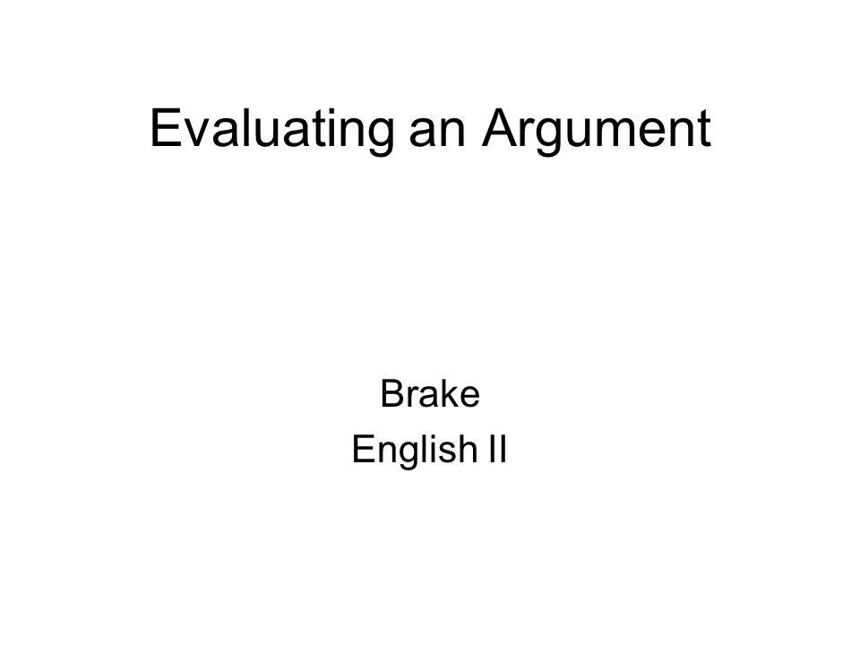 Evaluating an Argument Brake English II