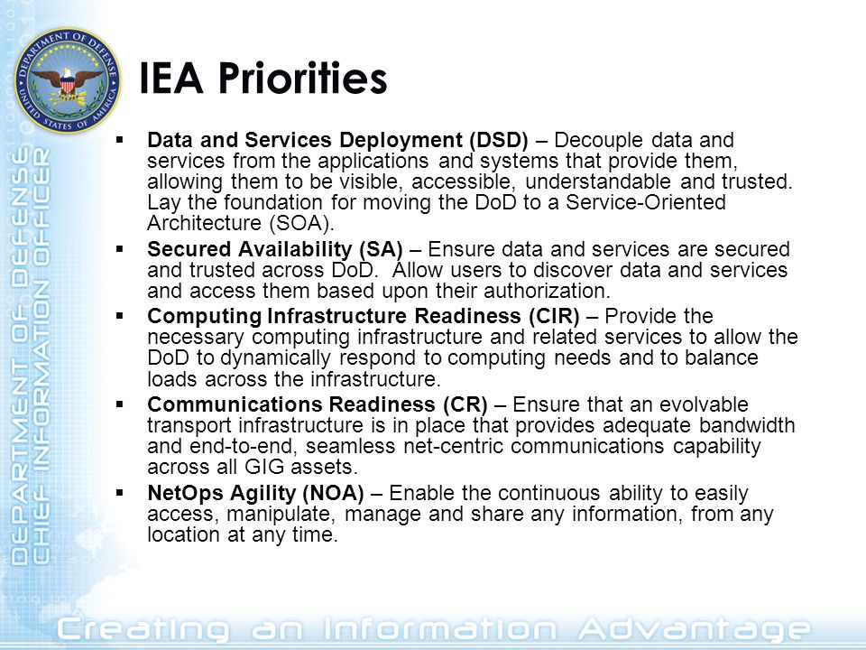 IEA Priorities Data and Services Deployment (DSD) – Decouple data and services from the applications and systems that provide them, allowing them to b