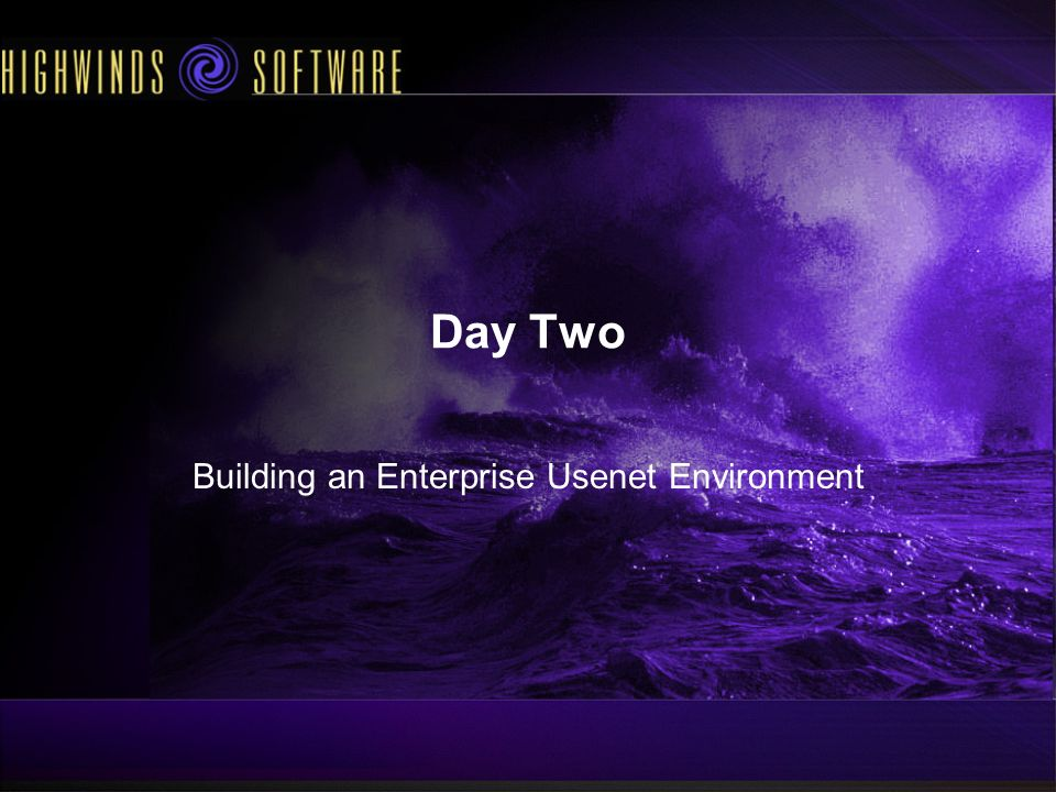 Day Two Building an Enterprise Usenet Environment