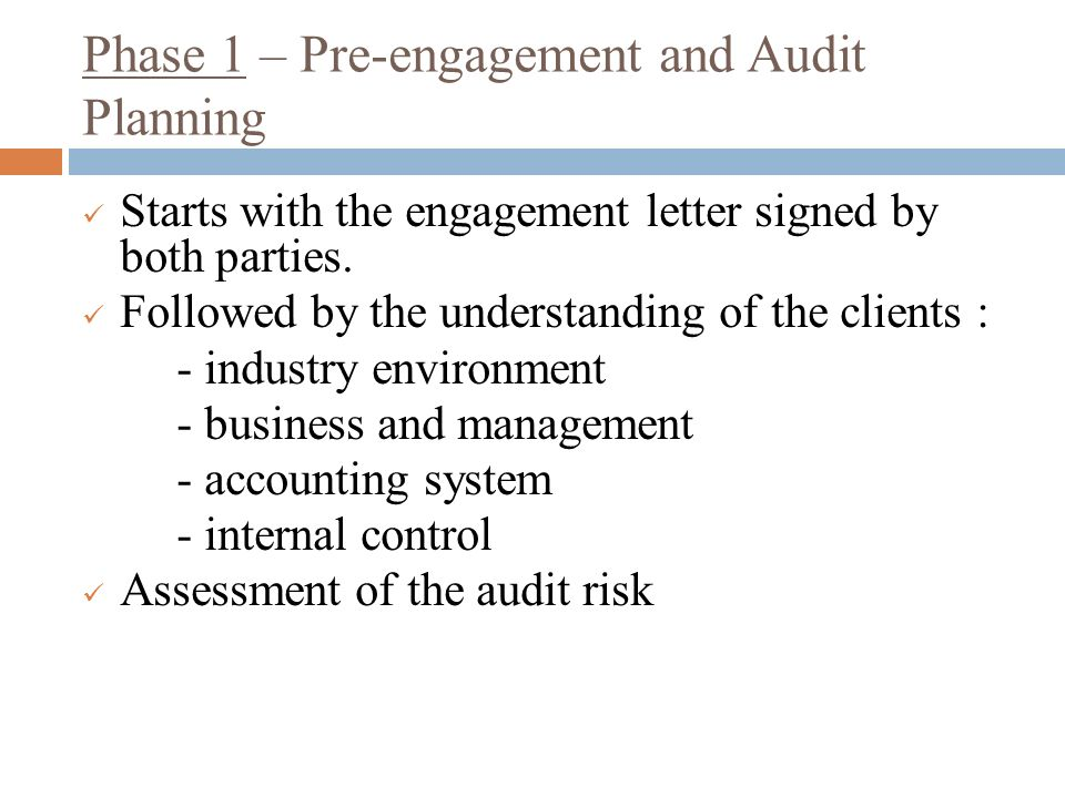 Phase 1 – Pre-engagement and Audit Planning Starts with the engagement letter signed by both parties.