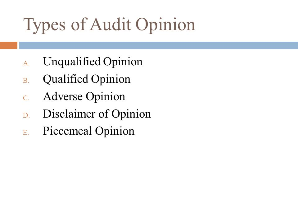 Types of Audit Opinion A. Unqualified Opinion B. Qualified Opinion C.