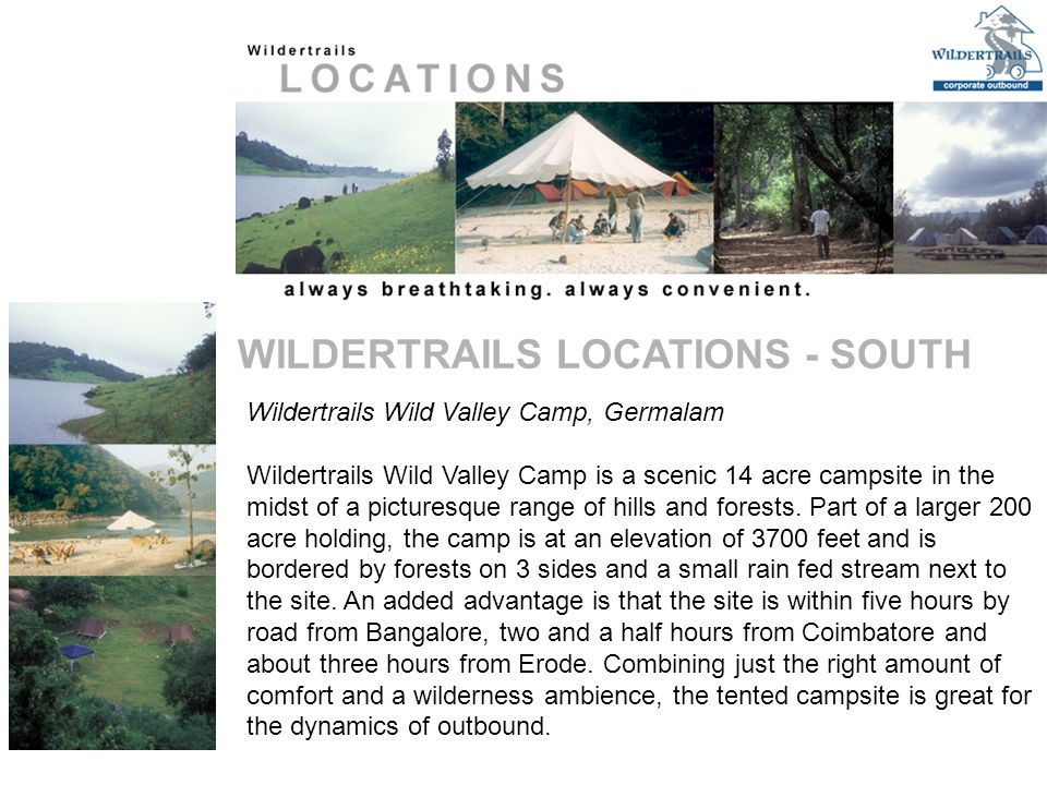 Wildertrails Wild Valley Camp, Germalam Wildertrails Wild Valley Camp is a scenic 14 acre campsite in the midst of a picturesque range of hills and forests.