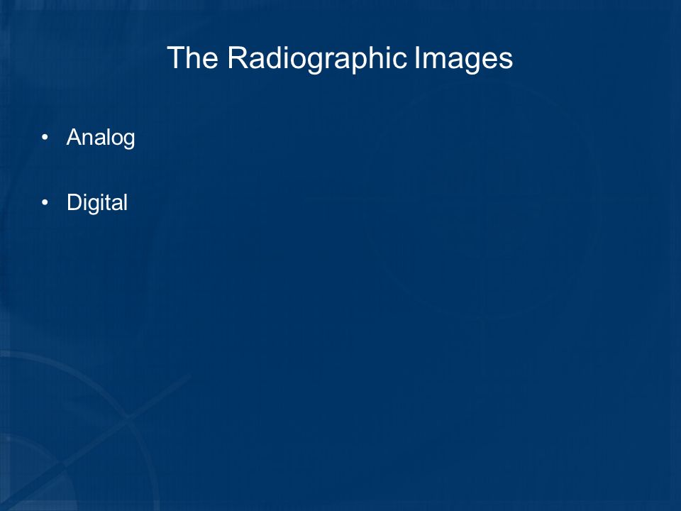 The Radiographic Images Analog Digital