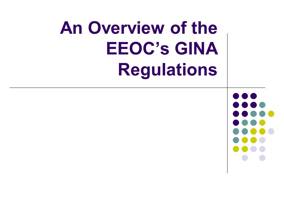 An Overview of the EEOCs GINA Regulations