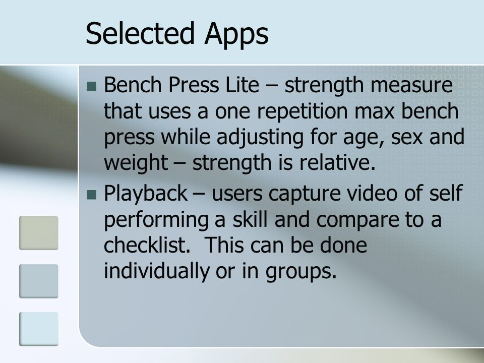 Selected Apps Bench Press Lite – strength measure that uses a one repetition max bench press while adjusting for age, sex and weight – strength is relative.