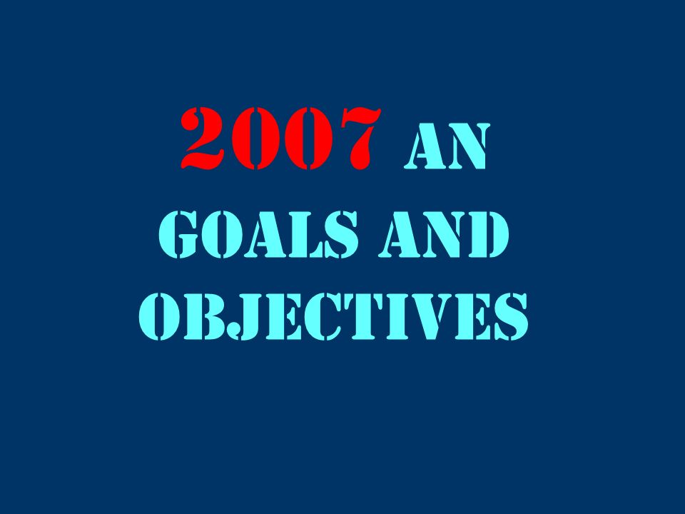 2007 AN Goals and objectives