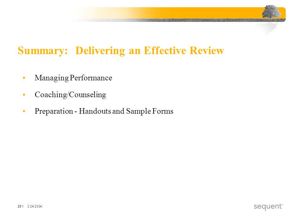 1/24/2014 I 28 I Managing Performance Coaching/Counseling Preparation - Handouts and Sample Forms Summary: Delivering an Effective Review