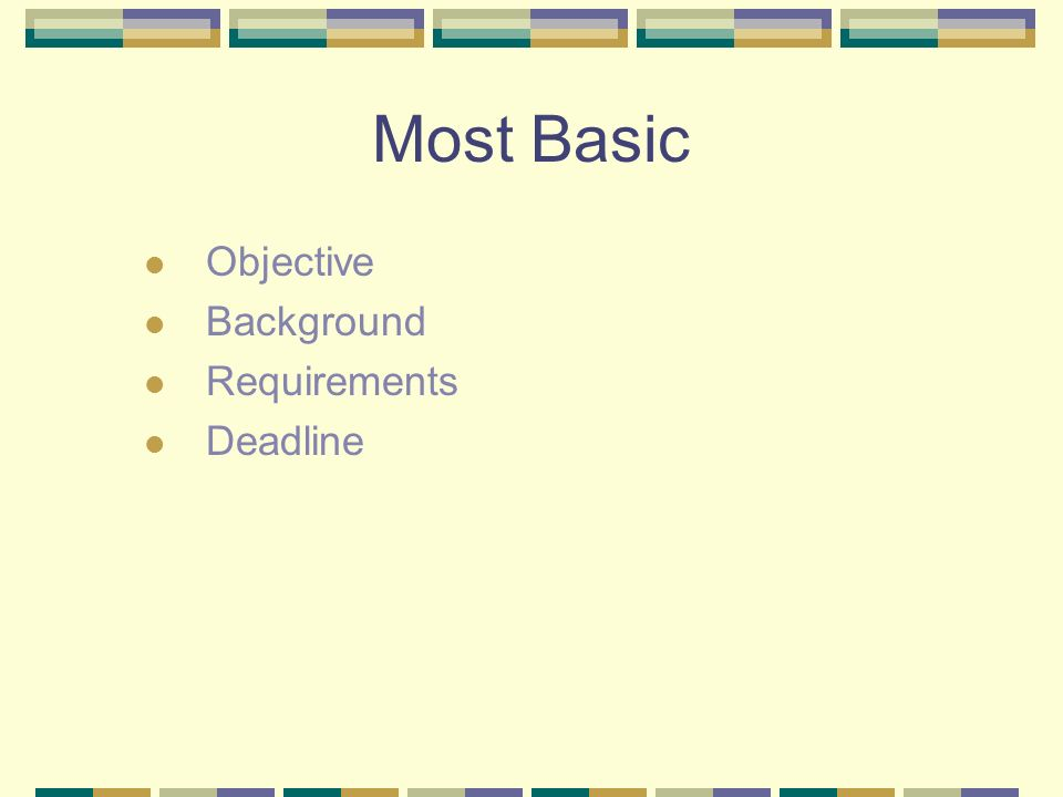 Most Basic Objective Background Requirements Deadline