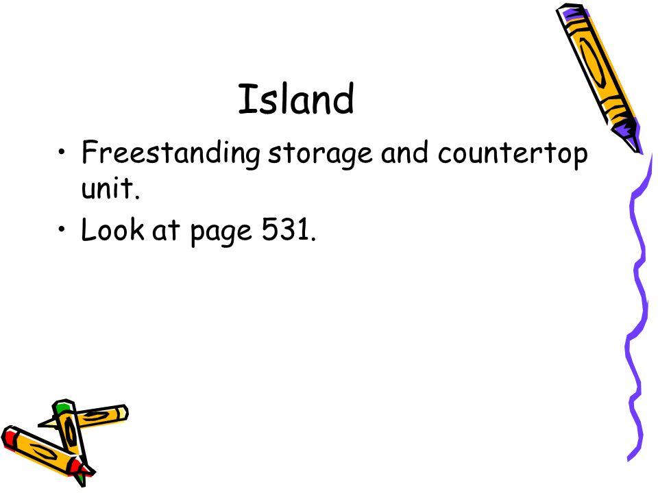 Island Freestanding storage and countertop unit. Look at page 531.