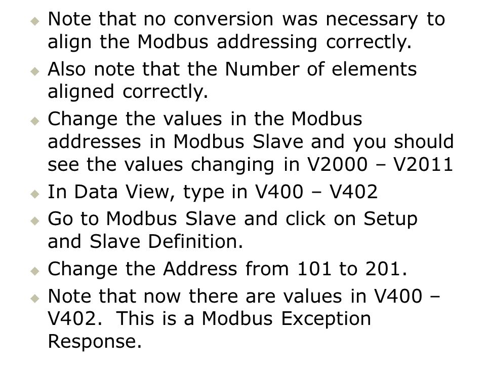Note that no conversion was necessary to align the Modbus addressing correctly. Also note that the Number of elements aligned correctly. Change the va