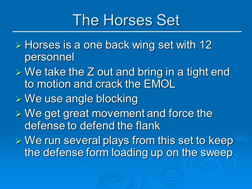 Horses is a one back wing set with 12 personnel Horses is a one back wing set with 12 personnel We take the Z out and bring in a tight end to motion a