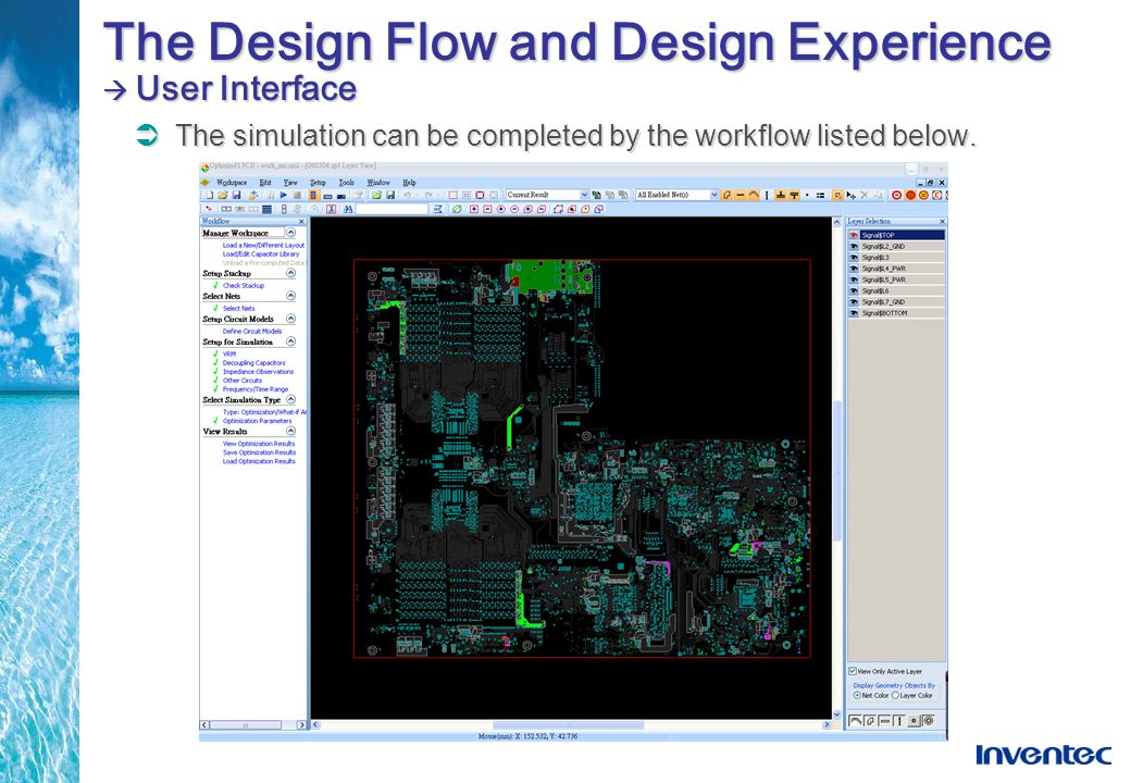 The Design Flow and Design Experience User Interface The simulation can be completed by the workflow listed below.