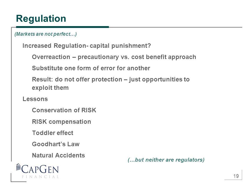 19 Regulation Increased Regulation- capital punishment.