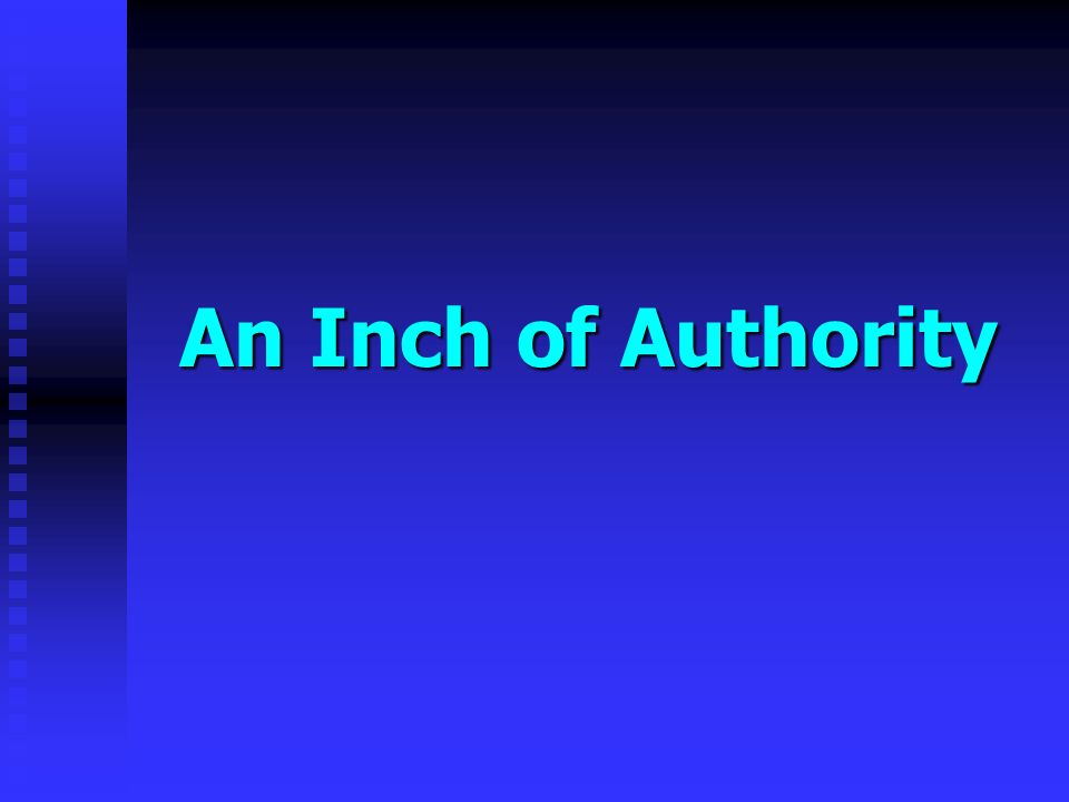 An Inch of Authority