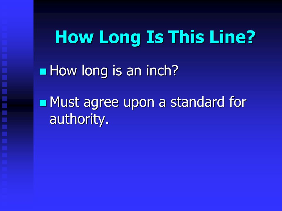 How Long Is This Line. How long is an inch. How long is an inch.