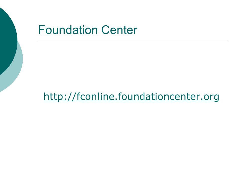 Foundation Center http://fconline.foundationcenter.org