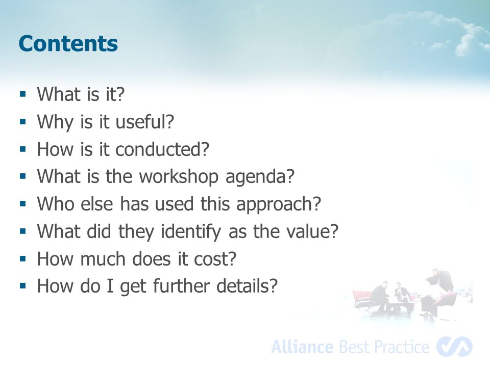 Contents What is it? Why is it useful? How is it conducted? What is the workshop agenda? Who else has used this approach? What did they identify as th