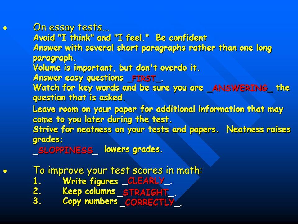 On essay tests... Avoid