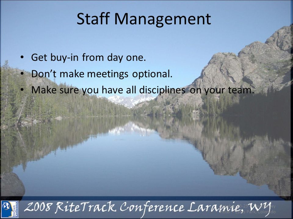 Staff Management Get buy-in from day one. Dont make meetings optional.