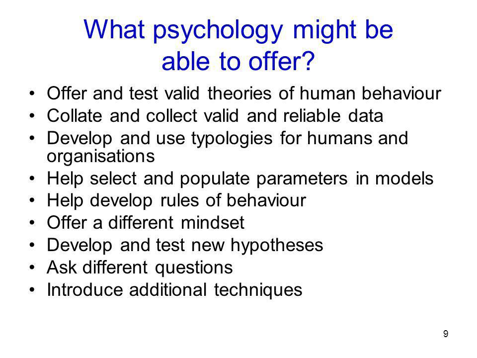 9 What psychology might be able to offer.
