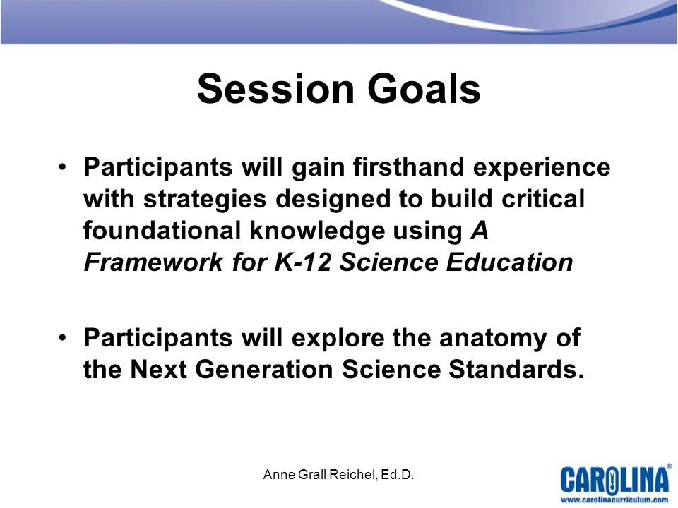Session Goals Participants will gain firsthand experience with strategies designed to build critical foundational knowledge using A Framework for K-12