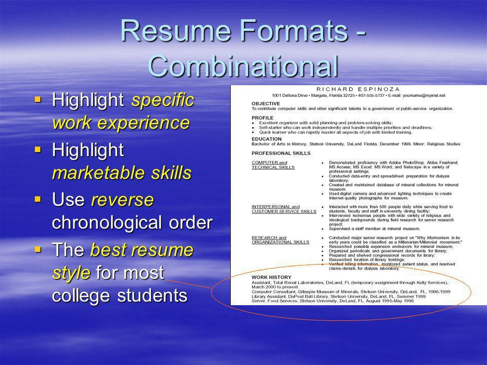 Resume Formats - Combinational Highlight specific work experience Highlight specific work experience Highlight marketable skills Highlight marketable