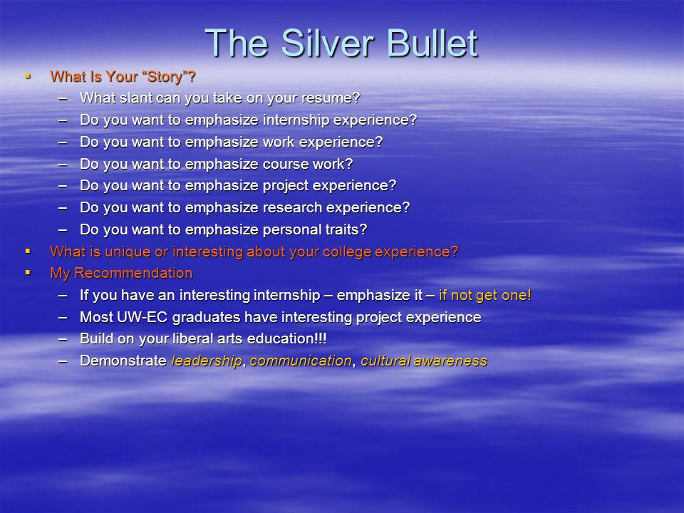 The Silver Bullet What Is Your Story. What Is Your Story.