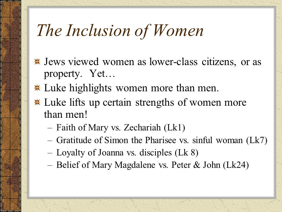 The Inclusion of Women Jews viewed women as lower-class citizens, or as property.