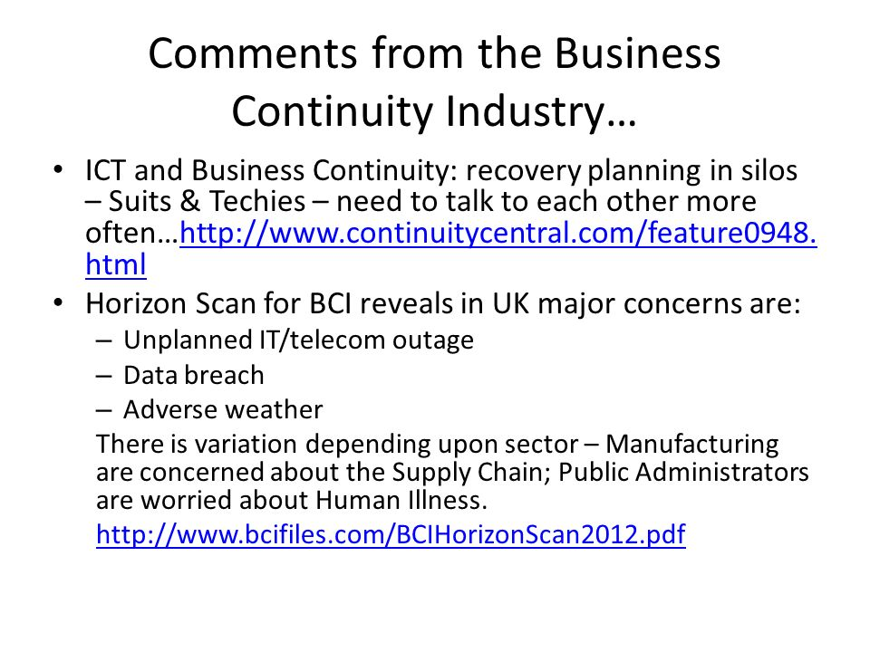 Comments from the Business Continuity Industry… ICT and Business Continuity: recovery planning in silos – Suits & Techies – need to talk to each other more often…http://www.continuitycentral.com/feature0948.