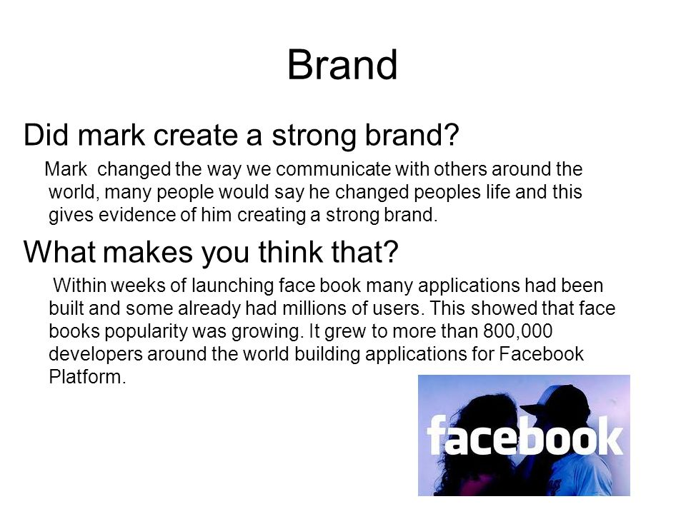 Brand Did mark create a strong brand.