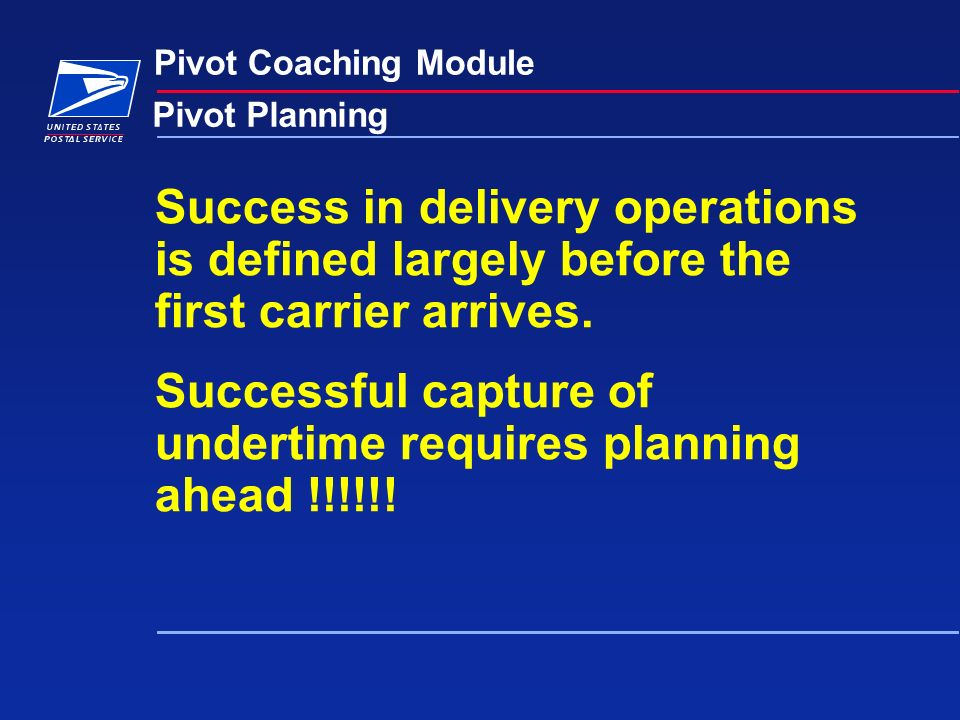 Pivot Coaching Module Pivot Planning Success in delivery operations is defined largely before the first carrier arrives.