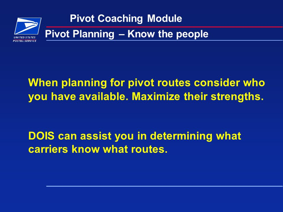 Pivot Coaching Module Pivot Planning – Know the people When planning for pivot routes consider who you have available.